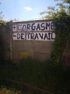 +D'ORGASME, -DE TRAVAIL